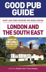 The Good Pub Guide : London and the South East - Alisdair Aird