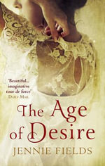 The Age of Desire : A Zen Master's Lessons in Living a Life That Matte... - Jennie Fields