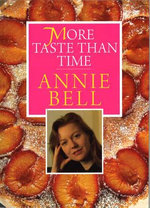 More Taste Than Time - Annie Bell