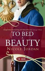 To Bed a Beauty : A Rouge Regency Romance - Nicole Jordan