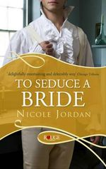 To Seduce a Bride : A Rouge Regency Romance - Nicole Jordan