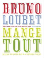 Mange Tout : Bistro cooking with a modern twist - Bruno Loubet