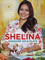 Sunshine on a Plate - Shelina Permalloo