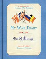 My War Diary 1914-1918 - Ethel M. Bilbrough