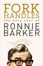 Fork Handles : The Bery Vest of Ronnie Barker - Ronnie Barker