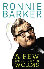 A Few Well-frozen Worms - Ronnie Barker