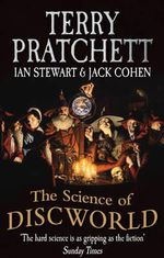 The Science of Discworld : A True Story of Love, Desperation, and GPS Technol... - Terry Pratchett