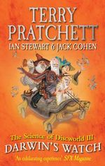 Science of Discworld III : Darwin's Watch - Terry Pratchett