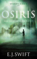 Osiris : The Osiris Project - E. J. Swift