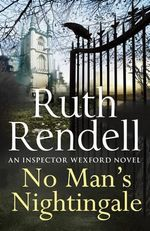 No Man's Nightingale : Detective Chief Inspector Wexford Series : Book 24 - Ruth Rendell