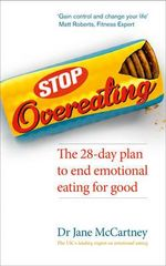 Stop Overeating : The 28-day Plan to End Emotional Eating - Dr. Jane McCartney