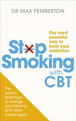 Stop Smoking With CBT : The Most Powerful Way to Beat Your Addiction - Max Pemberton