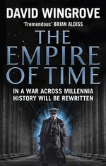 The Empire of Time : Roads to Moscow - David Wingrove