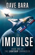 Impulse : The Lightship Chronicles - Dave Bara
