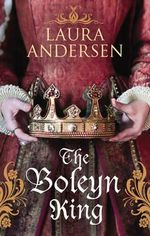 The Boleyn King - Laura Andersen