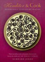 Konditor & Cook : Deservedly Legendary Baking - Gerhard Jenne