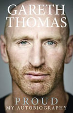 Proud : My Autobiography - Gareth Thomas