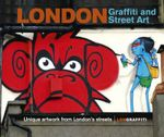 London Graffiti and Street Art : Unique Artwork from London's Streets - Joe Epstein
