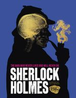 Sherlock Holmes : The Man Who Never Lived and Will Never Die