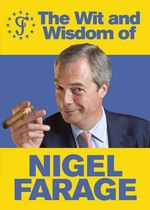 The Wit and Wisdom of Nigel Farage - TBC