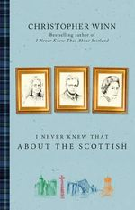 I Never Knew That About the Scottish - Christopher Winn