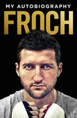 Froch : My Autobiography - Carl Froch