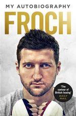Froch : My Autobiography - Carl Froch