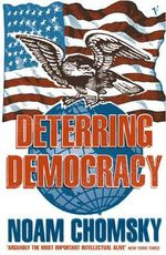 Deterring Democracy - Noam Chomsky
