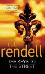 The Keys To The Street - Ruth Rendell
