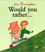 Would You Rather? - John Burningham