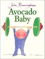 Avocado Baby : Red Fox picture books - John Burningham