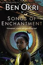 Songs of Enchantment - Ben Okri