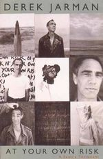 At Your Own Risk : A Saint's Testament : Vintage Classics - Derek Jarman