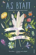 Angels and Insects - A. S. Byatt