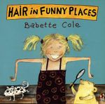 Hair in Funny Places - Babette Cole