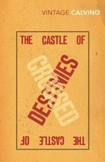 The Castle of Crossed Destinies : Vintage Classics - Italo Calvino