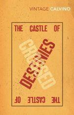 The Castle of Crossed Destinies : Vintage Classics - Italo Calvino