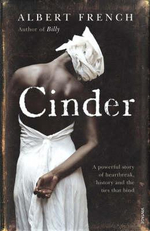 Cinder : A Powerful Story of Heartbreak, History and the Ties That Bind - Albert French