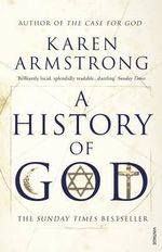 A History of God : The 4000 Year Quest of Judaism, Christianity and Islam - Karen Armstrong