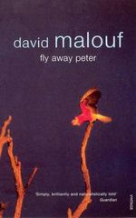 Fly Away Peter - David Malouf