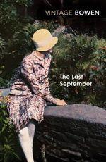 The Last September : Vintage classics - Elizabeth Bowen