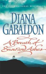 A Breath Of Snow And Ashes (Vol 6 of the Outlander Series) - Diana Gabaldon