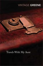 Travels With My Aunt : Vintage Classics - Graham Greene