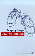 Ways of Escape - Graham Greene