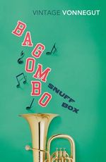 Bagombo Snuff Box : Uncollected Short Fiction - Kurt Vonnegut