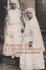 Memories of a Catholic Girlhood : Vintage Classics Ser. - Mary McCarthy