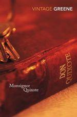 Monsignor Quixote : Vintage Classics Ser. - Graham Greene