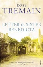 Letter to Sister Benedicta - Rose Tremain