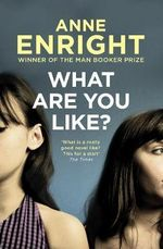 What are You Like? - Anne Enright