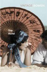 The Hotel : Penguin Twentieth-Century Classics Ser. - Elizabeth Bowen